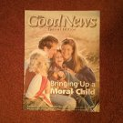 The Good News Magazine, Special Edition Bringing up a Moral Child 70716857