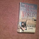 Can Israel Survive in a Hostile World? by David Allen Lewis (1994, Paperback)