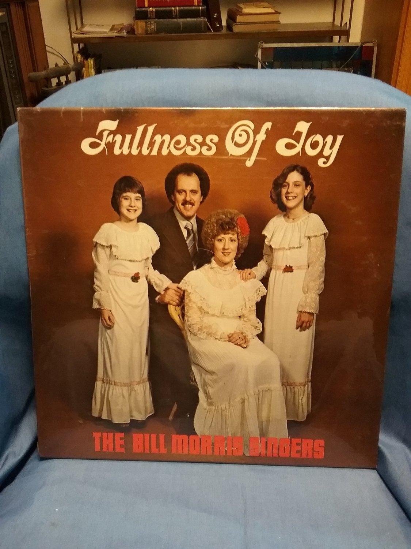 Vintage New, Fullness Of Joy, Christian Music. The Morris Singers, Marietta, OHM092416345