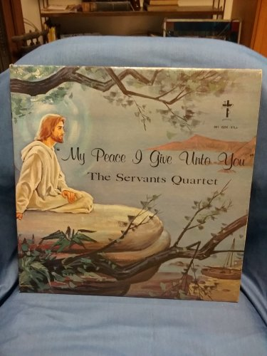 Vintage Record, My Peace I give Unto You, THe Servants Quartet OH M092416346