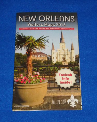 2016 NEW ORLEANS VISITORS MAPS SOUVENIR BROCHURE FRENCH QUARTER CBD METRO NOLA
