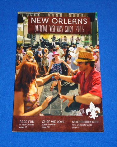 2015 NEW ORLEANS OFFICIAL VISITOR'S GUIDE EXCELLENT CITY DINING & MORE REFERENCE