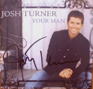 """JOSH TURNER """"YOUR MAN"""" AUTOGRAPHED CD SIGNED"""