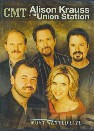 CMT Alison Krauss and Union Station Most Wanted Live (2005)