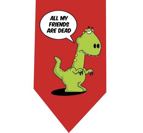 All my friends are dead Tie - Funny Dinosaurs Red