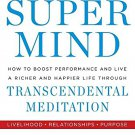 Super Mind: How to Boost Performance and Live a Richer and Happier Life  Audio CD