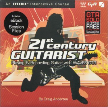 21St Century Guitarist Playing And Recording With Waves Gtr Includes Ebook & Session