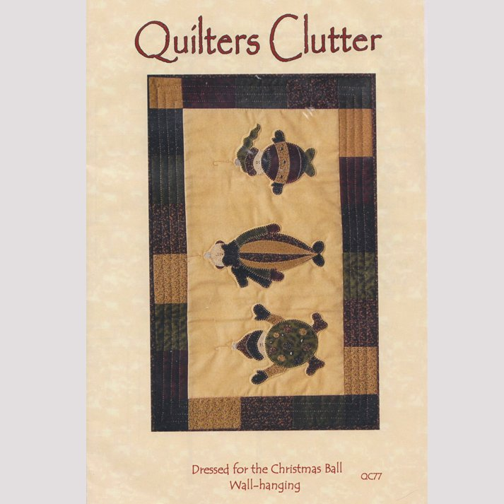 Quilters Clutter DRESSED FOR THE CHRISTMAS BALL Wall Hanging Pattern QC77