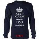 Keep Calm And Let LOU Handle It