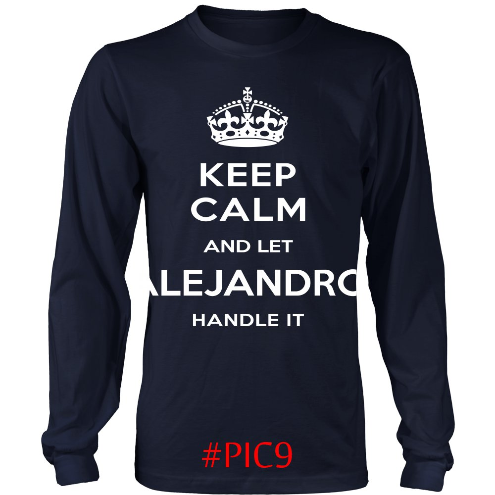 Keep Calm And Let ALEJANDRO Handle It