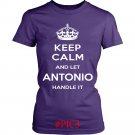 Keep Calm And Let ANTONIO Handle It