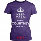 Keep Calm And Let COURTNEY Handle It