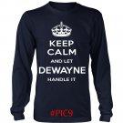 Keep Calm And Let DEWAYNE Handle It
