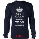 Keep Calm And Let TODD Handle It