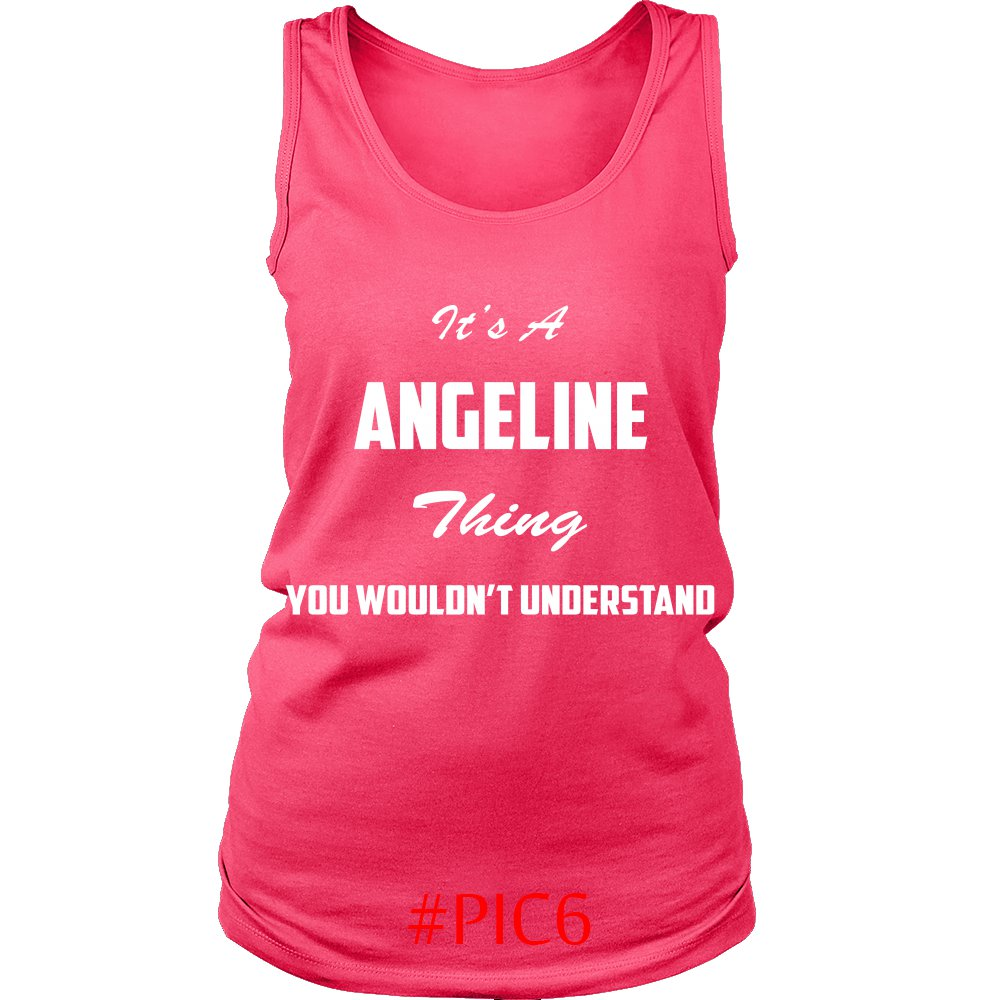 Its ANGELINE Thing You Wouldnt Understand