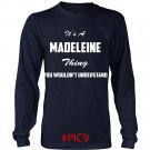 Its MADELEINE Thing You Wouldnt Understand