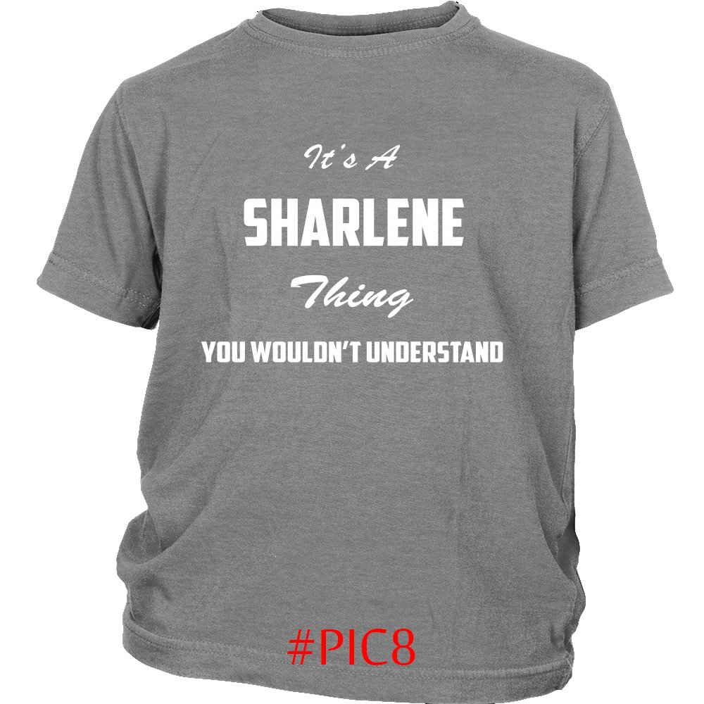 Its SHARLENE Thing You Wouldnt Understand