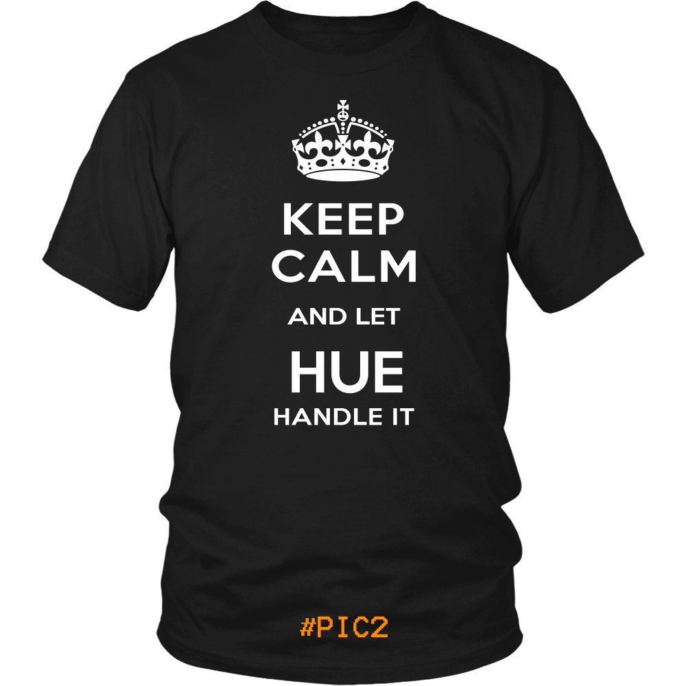 Keep Calm And Let HUE Handle It