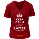 Keep Calm And Let KAYCEE Handle It