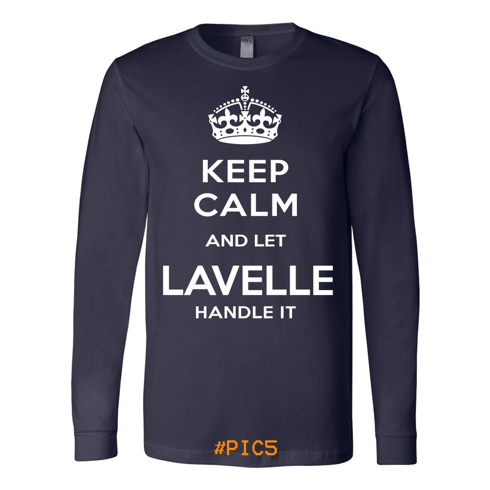 Keep Calm And Let LAVELLE Handle It