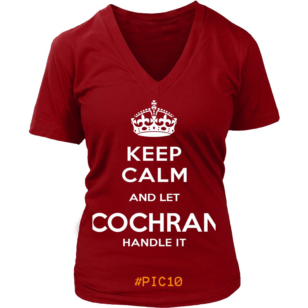 Keep Calm And Let COCHRAN Handle It