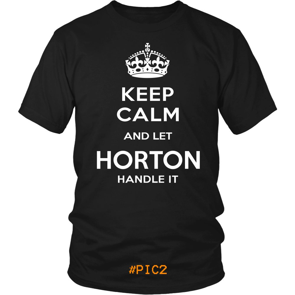 Keep Calm And Let HORTON Handle It