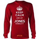 Keep Calm And Let JONES Handle It