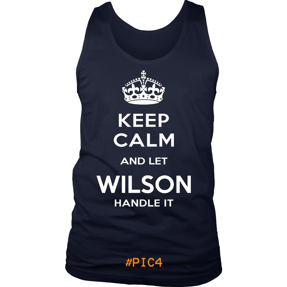 Keep Calm And Let WILSON Handle It
