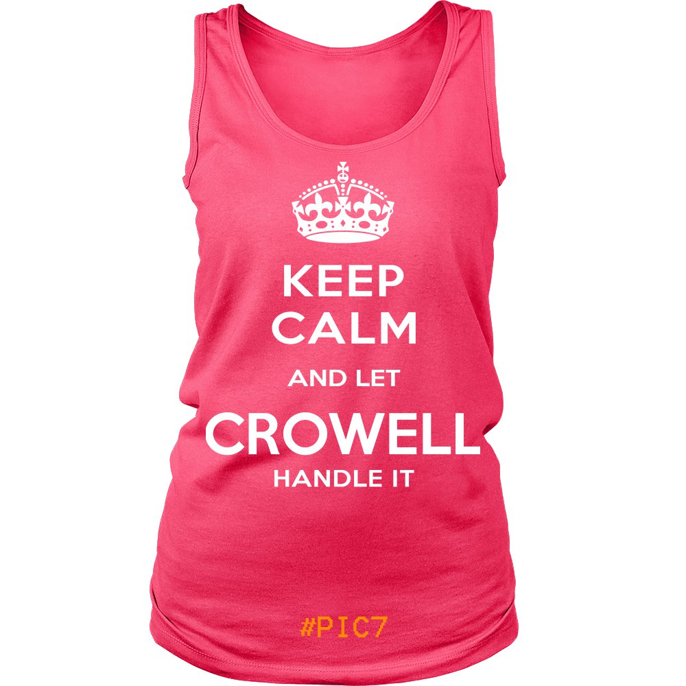 Keep Calm And Let CROWELL Handle It
