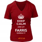 Keep Calm And Let FARRIS Handle It