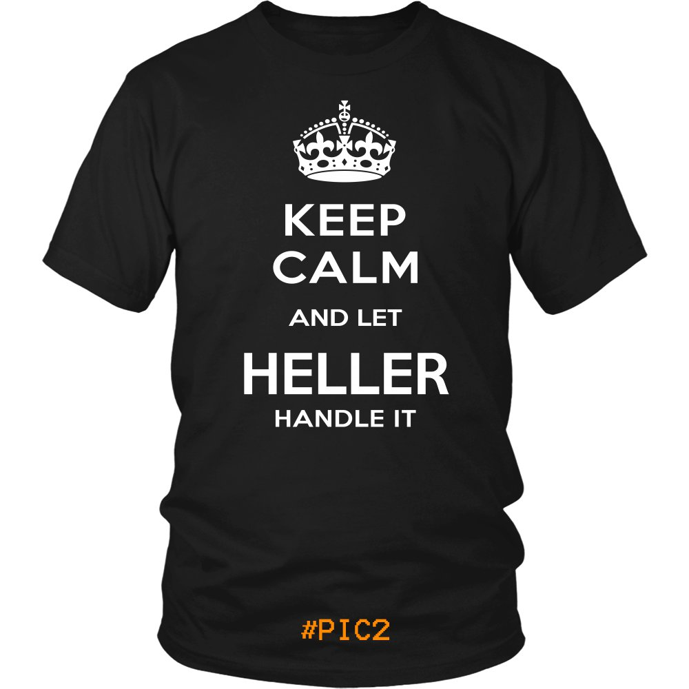 Keep Calm And Let HELLER Handle It