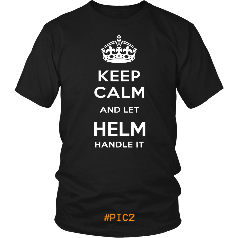Keep Calm And Let HELM Handle It