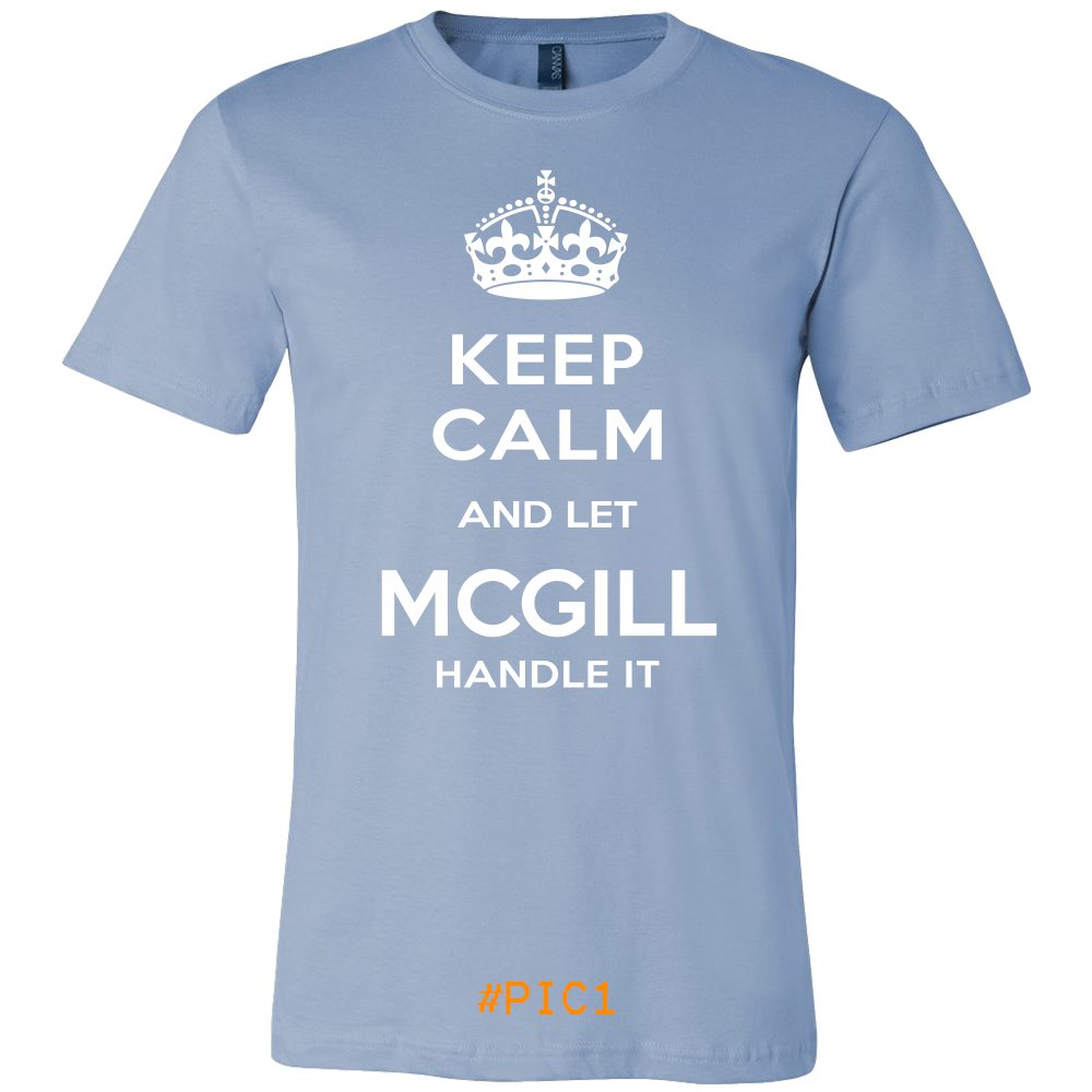 Keep Calm And Let MCGILL Handle It