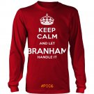 Keep Calm And Let BRANHAM Handle It