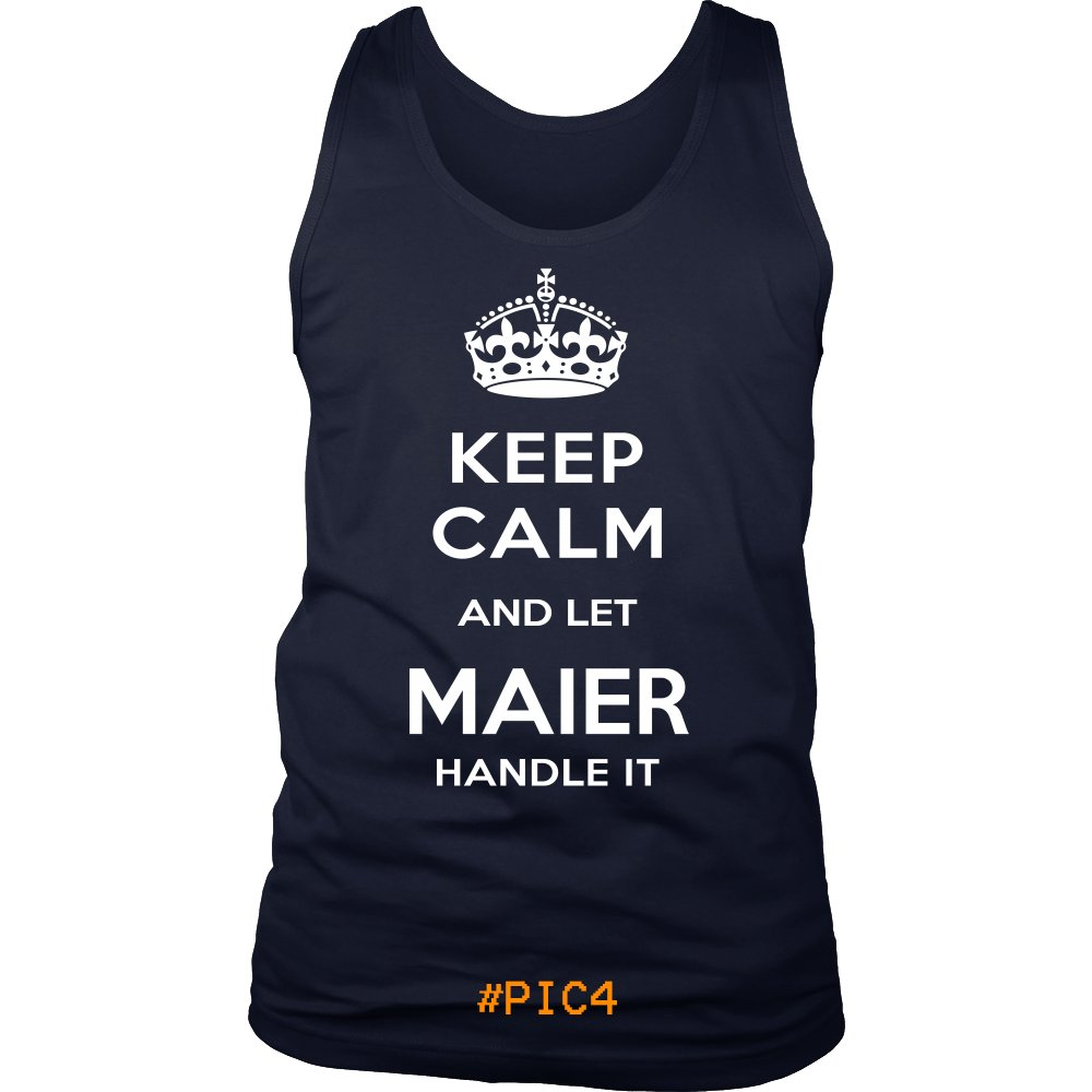 Keep Calm And Let MAIER Handle It