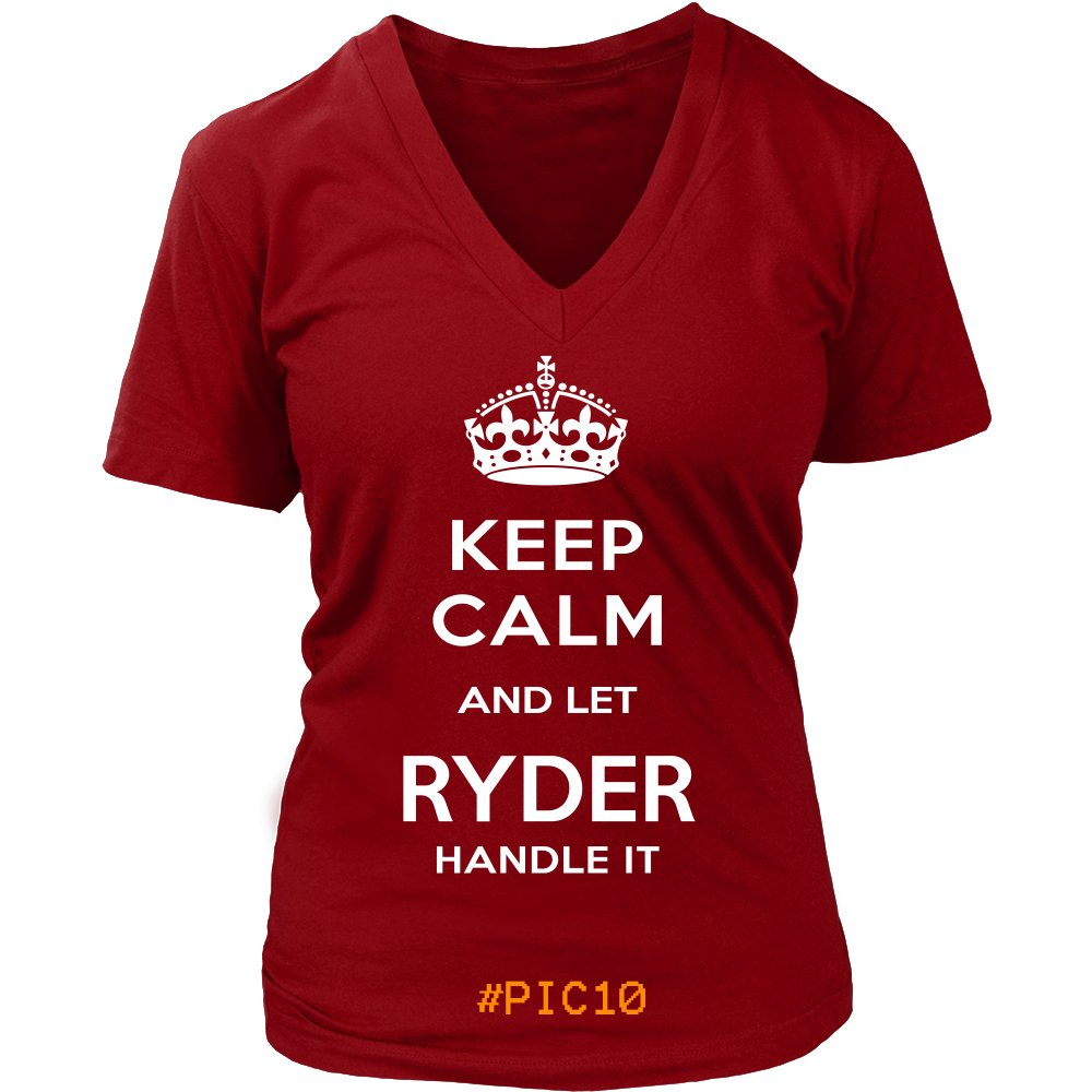 Keep Calm And Let RYDER Handle It