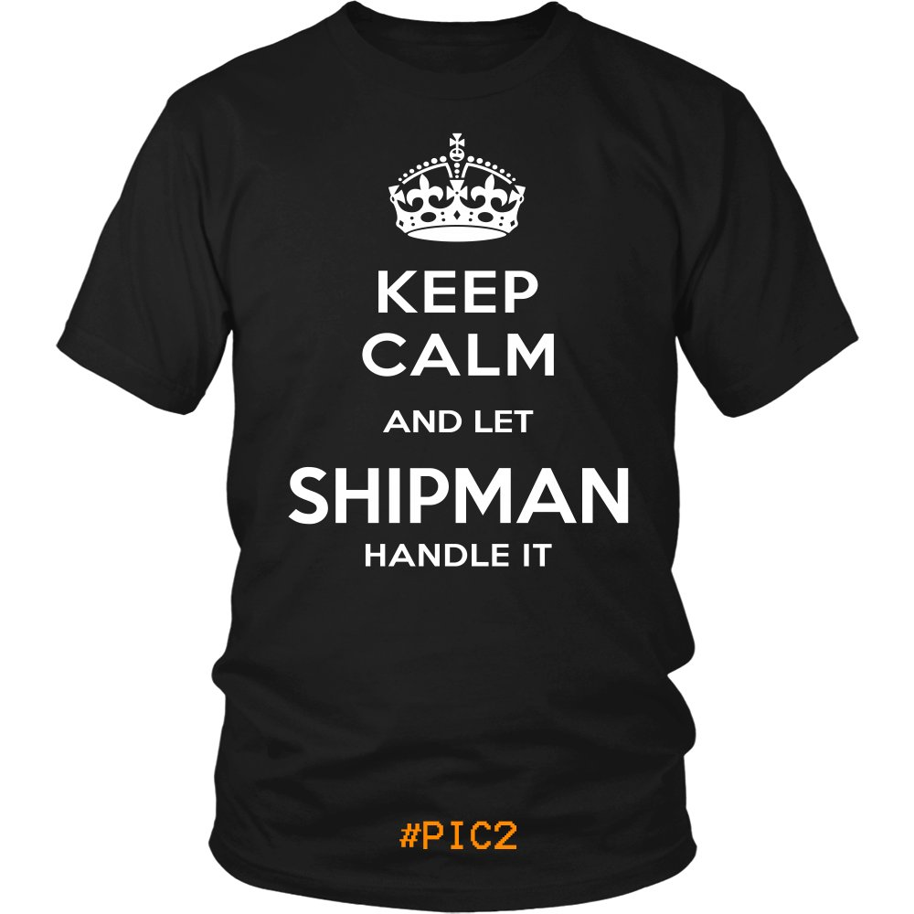 Keep Calm And Let SHIPMAN Handle It