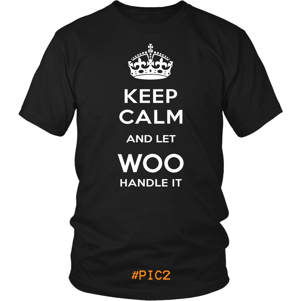 Keep Calm And Let WOO Handle It