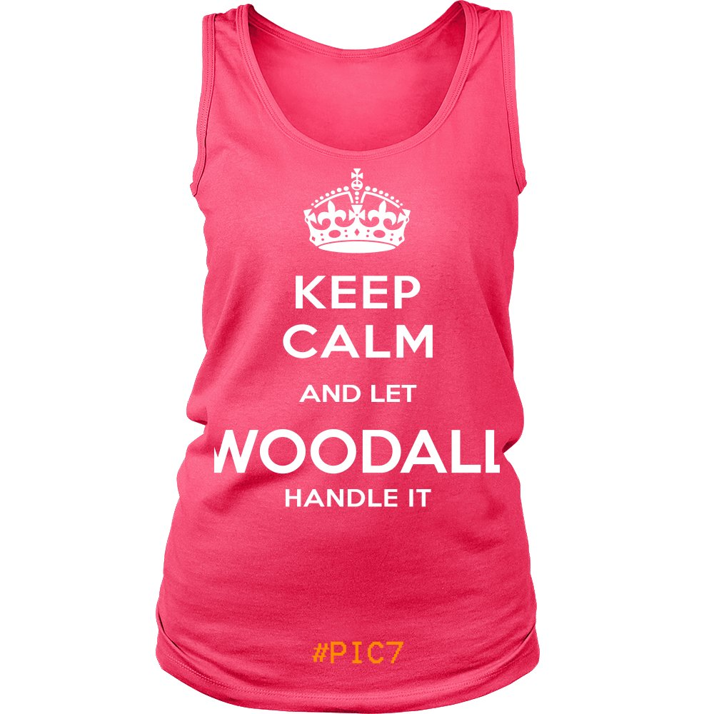 Keep Calm And Let WOODALL Handle It