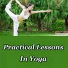 Practical Lessons on Yoga by SWAMI RAMA PDF