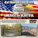 """RELAXING in AMERICA"" A Calming &  Relaxing Video to refresh the mind, DVD"