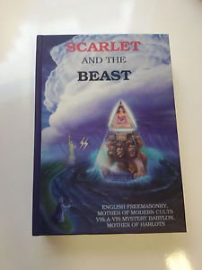 Scarlet and the Beast - Two Faces of Freemasonry John Daniel 2007 Illustrations