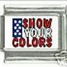 SHOW YOUR COLORS USA PATRIOTIC