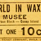 World In Wax Musee ticket 1920s Coney Island NY Mint original Ten Cents