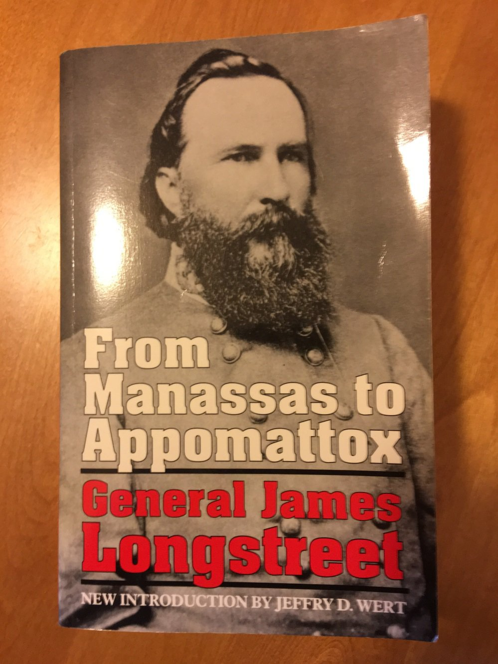 From Manassas To Appomattox by General James Longstreet C.S.A.