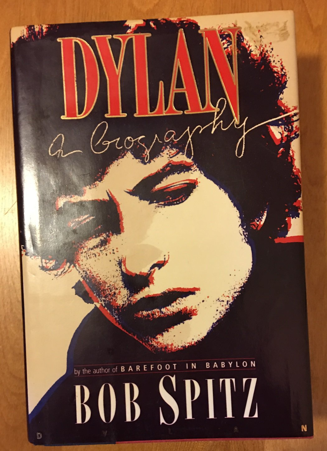 Dylan A Biography by Bob Spitz
