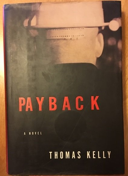 Payback by Thomas Kelly - signed copy