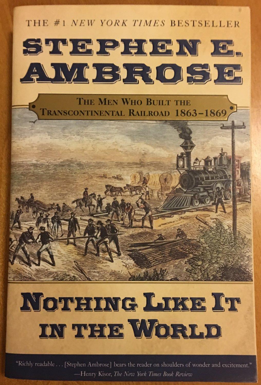 Nothing Like It InThe World by Stephen E. Ambrose