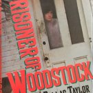 Prisoner Of Woodstock by Dallas Taylor - signed copy