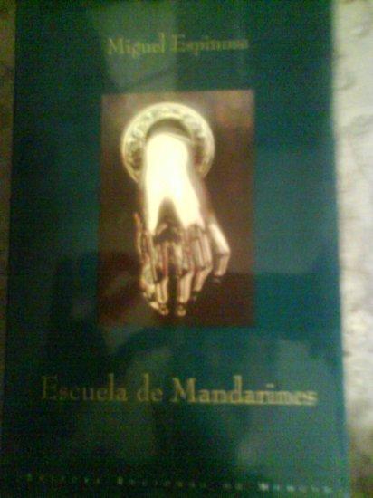 Escuela de Mandarines by Miguel Espinosa.Alfaguara Hispánica. Special Edition